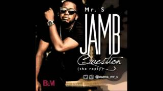 Mr S - Jamb Question (The Reply)