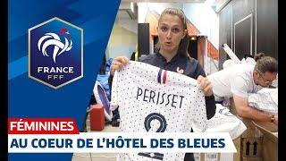 Au coeur de l'hôtel des Bleues avant France-Brésil I FFF 2019