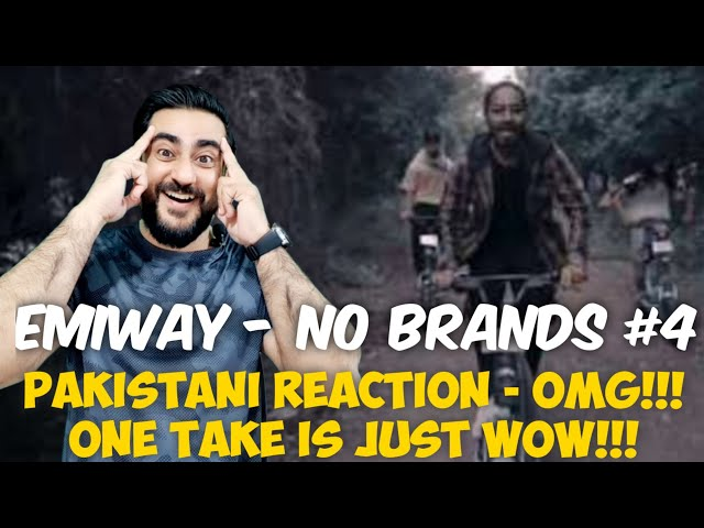 Pakistani Reacts to EMIWAY - NO BRANDS #4 (NO BRANDS EP) ONE TAKE VIDEO