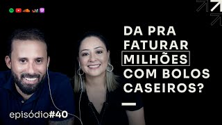 DE 2MM ENSINANDO A VENDER BOLOS CASEIROS   PODCAST FAIXA PRETA C/ FERNANDA E LANDER   EP #40