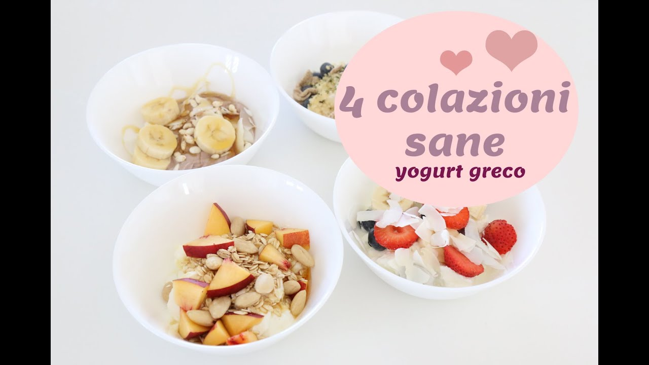 Favoloso 4 COLAZIONI SANE, gustose e nutrienti (con lo YOGURT GRECO) - YouTube IC04