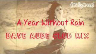 Selena Gomez & The Scene - A Year Without Rain (Dave Aude Club Mix)