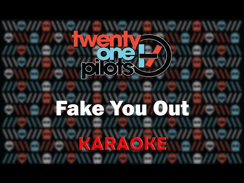 Twenty One Pilots - Fake You Out (Karaoke)