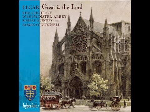 Sir Edward Elgar—Great is the Lord—Westminster Abbey Choir