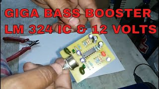 GIGA BASS BOOSTER USING LM 324 IC & 12 VOLTS DC