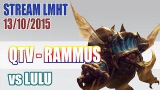 Stream cá nhân QTV 13/10: Ramus chạm trán LuLu ✔