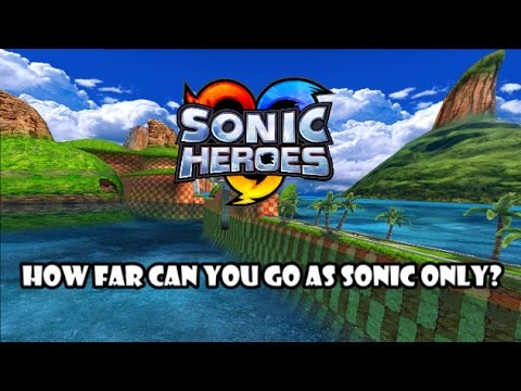 Sonic Heroes Guide - How far can you go as Sonic Only?