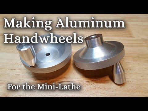 Making Aluminum Handwheels for the Mini-Lathe