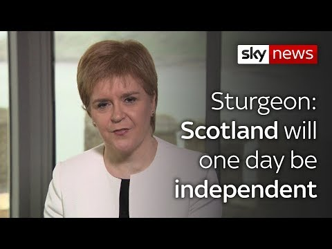 Sturgeon: Scotland will one day be independent