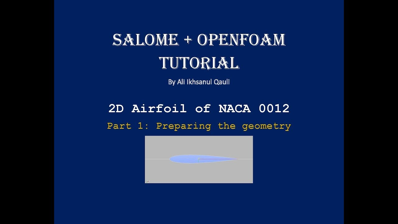 SALOME + OpenFOAM Tutorial: NACA 0012 Airfoil Part 1