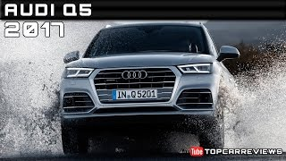 2017 Audi Q5 Review Rendered Price Specs Release Date