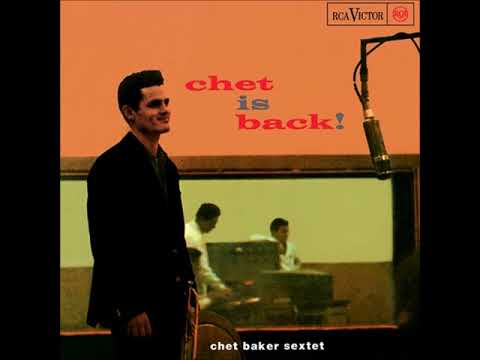 Chet Baker -  Chet Is Back ( Full Album ) Mp3