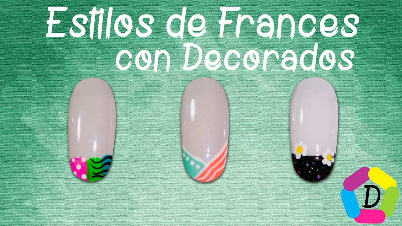 Estilos de uñas con Francés (con Decorados) | Video 2/3 - YouTube