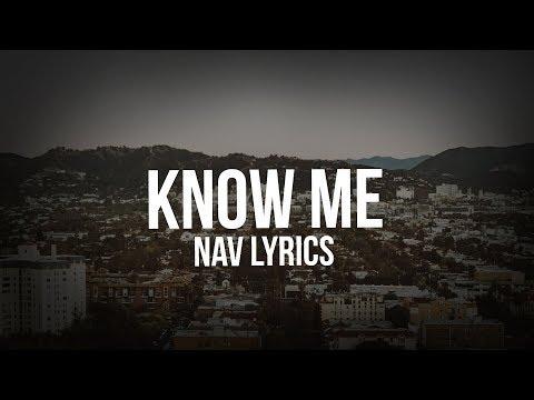 NAV - Know Me (Lyrics)
