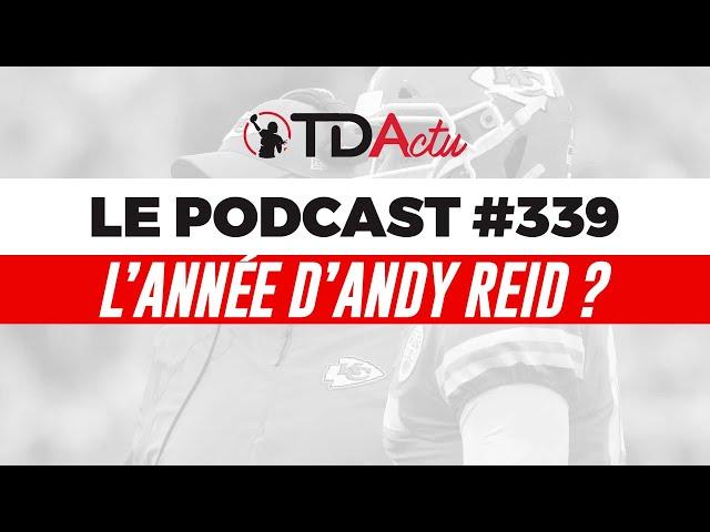 TDA Podcast n°339 - Finales de conférence : l'année d'Andy Reid ?
