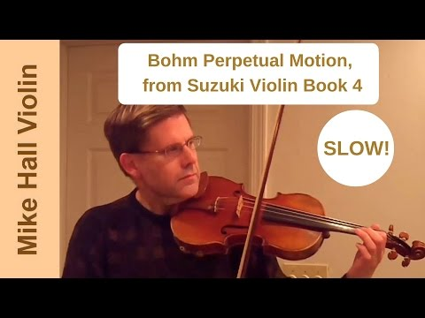 Bohm Perpetual Motion - #6 from Suzuki Violin Book, 4, a slow play - along