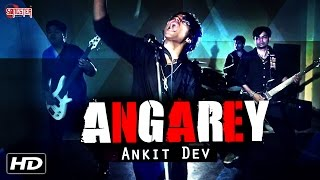 Angarey - SwarAkshar Band - Ankkit - Official Video - Latest Hindi Song 2016