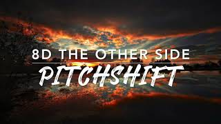 8D The Other Side — The Greatest Show | PitchShift