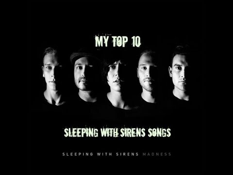 My Top 10 Sleeping With Sirens Songs