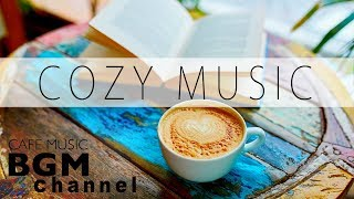 Cozy Music - Chill Out Jazz & Bossa Nova Music - Relaxing Cafe Music - Background Music