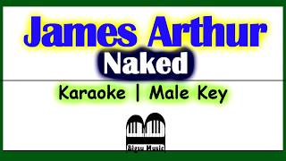 James Arthur - Naked ( Piano Karaoke | Lyrics Video | Lower Male Key )