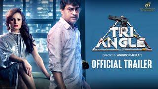 TRIANGLE OFFICIAL TRAILER | Kaushik Sen | Satabdi Chakraborty | Biswanath Basu | Anindo Sarkar