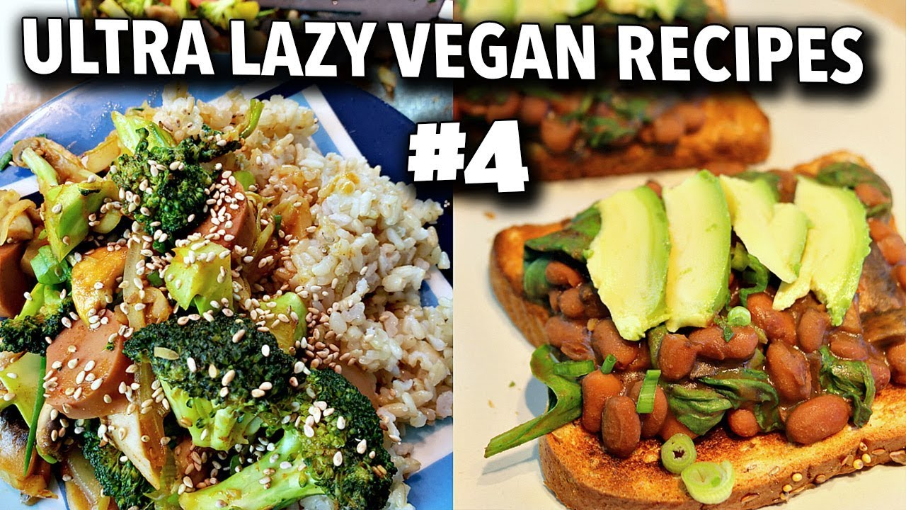 easy 10 minute vegan recipes // ULTRA LAZY VEGAN RECIPES #4