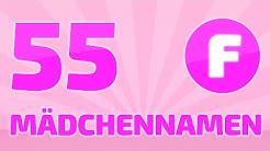 55 beliebte und schöne Mädchennamen [F]   ❤ ❤ ❤