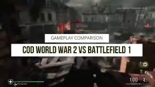 Call Of Duty World War 2 Vs Battlefield 1 Gameplay Comparison