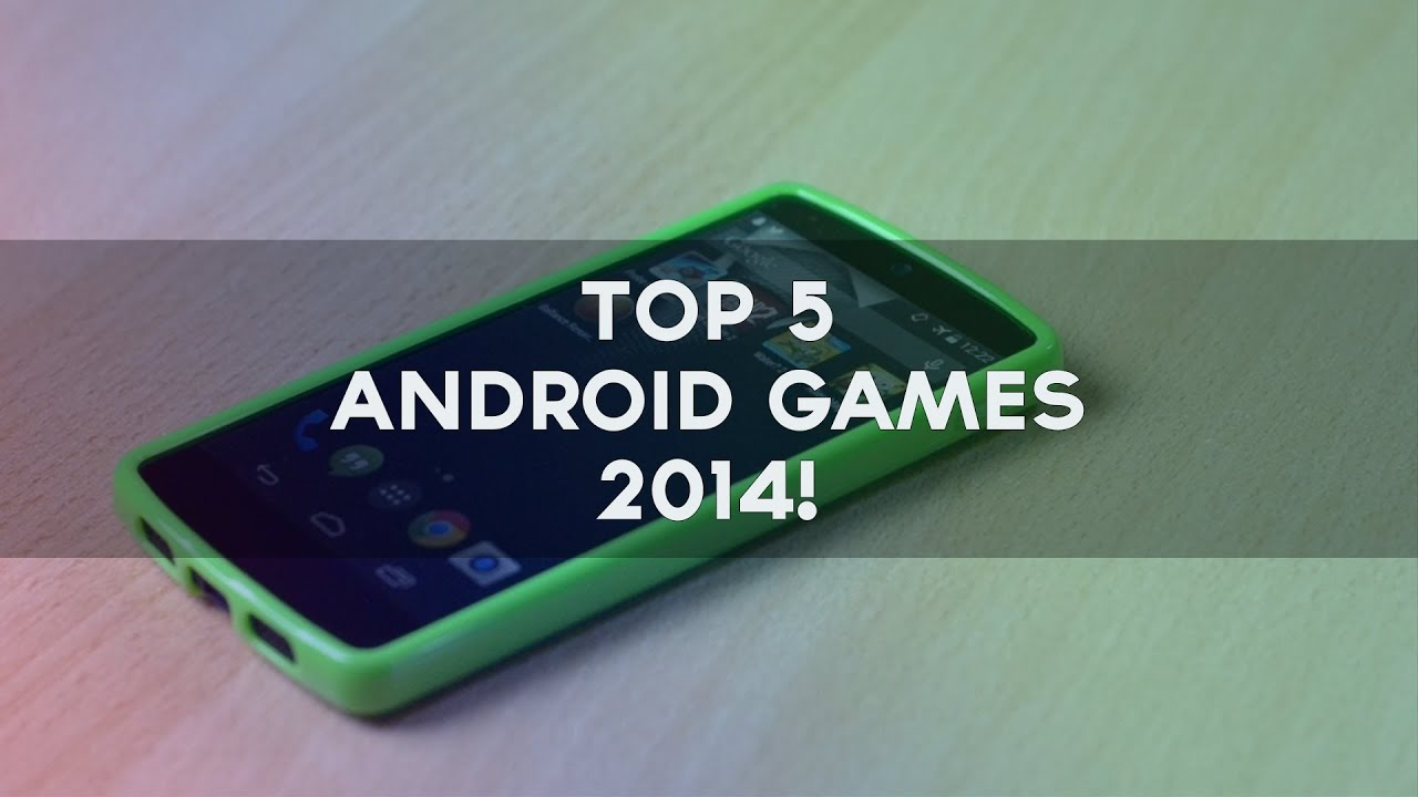top 5 android games 2014