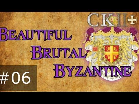 06 Beautiful Brutal Byzantine – Crusader Kings 2 Plus