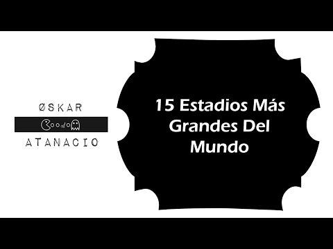 Top 15 Estadios Más Grandes Del Mundo