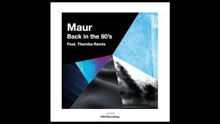 Download Maur - Back In The 90's (Themba Remix)