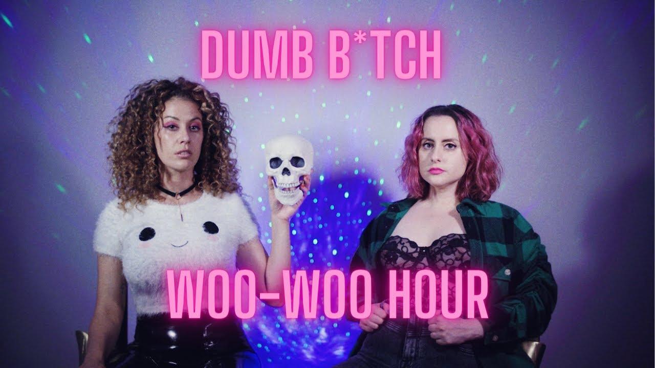 THE DUMB BITCH WOO-WOO HOUR [TEASER]