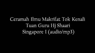 Ceramah ilmu makrifat tok kenali singapore 1