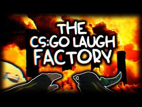 THE CS:GO LAUGH FACTORY