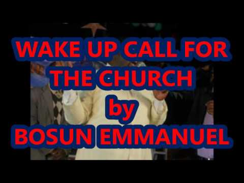 Download WAKE UP CALL FOR THE CHURCH by Pastor Bosun Emmanuel