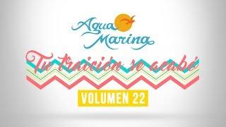 Agua Marina - Tu Traición Se Acabo