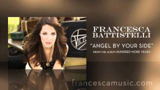 "Francesca Battistelli - Listen To ""Angel By Your Side"""