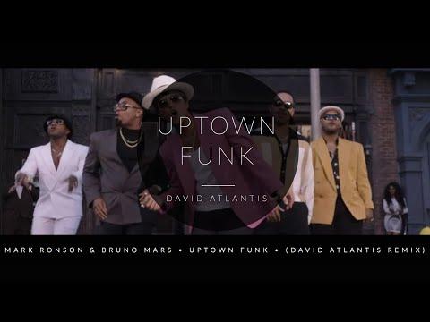 Mark Ronson ft. Bruno Mars - Uptown Funk (David Atlantis Remix)