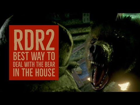 RDR2 Best Way to Deal with The Bear in The House