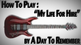 """How to Play """"My Life for Hire"""" by A Day to Remember"""