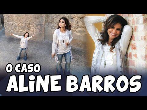 O CASO ALINE BARROS