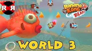 Banana Kong Blast - WORLD 3 - iOS / Android 3 Stars Walkthrough Gameplay