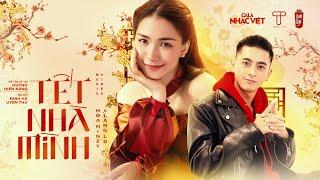 MV Tết Nhà Mình - Hòa Minzy Ft Lăng LD Ft Huỳnh Hiền Năng