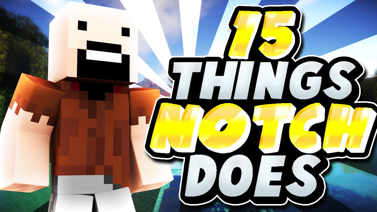 15 Things Notch Does In Minecraft Youtube
