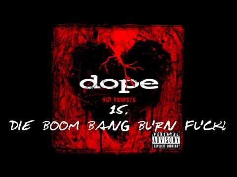 Dope - Die Boom Bang Burn Fuck!   ( No Regrets ) + Lyrics