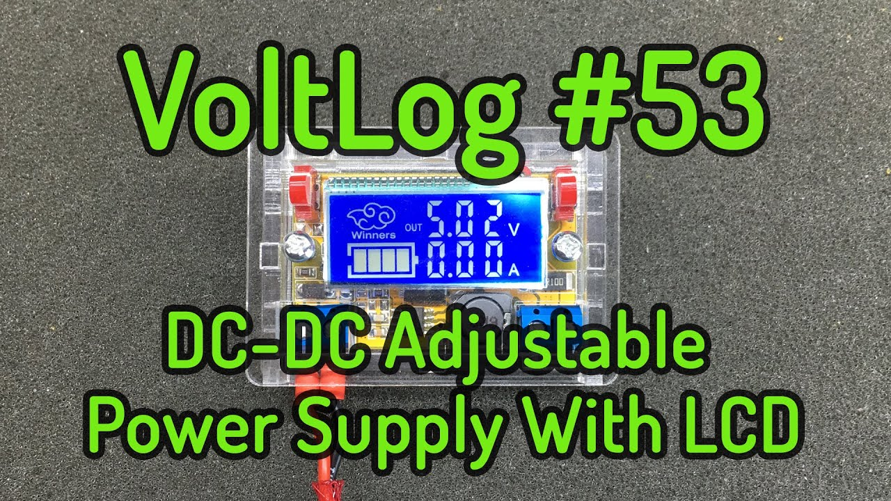 Voltlog 53 Dc Step Down Adjustable Power Supply With Lcd Youtube How To Build A Simple Current Limiting Bench