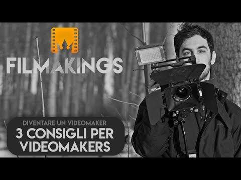 3 consigli per Videomakers! Cosa mi direi se potessi tornare indietro?