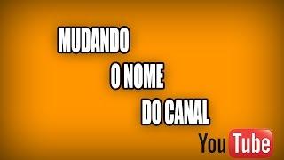 COMO MUDAR O NOME DO CANAL NO YOUTUBE (2016)